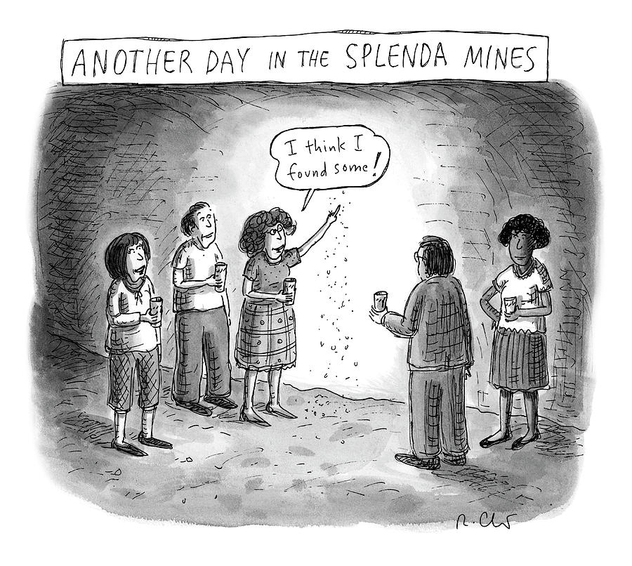 Another Day In The Splenda Mines Drawing by Roz Chast
