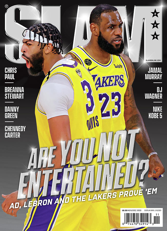 Are You Not Entertained? AD, LeBron and the Lakers Prove Em SLAM Cover Photograph by Getty Images
