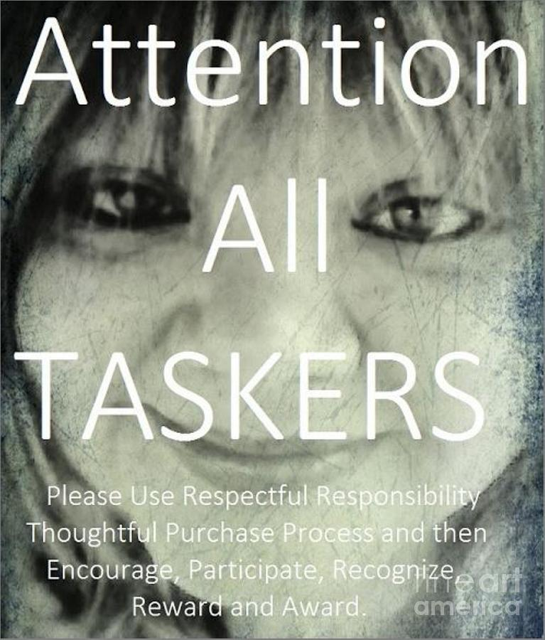 Attention All Taskers Please Use Respectful Responsibility by Catherine Lott