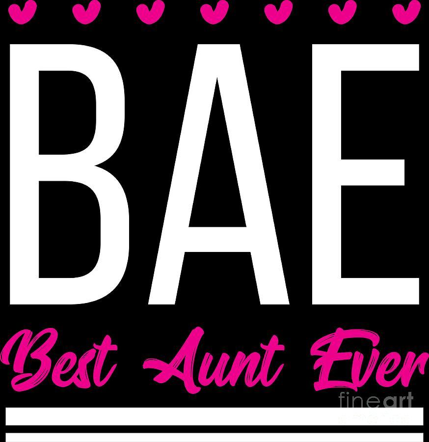 Auntie Aunt Bae Best Ever Birthday Gift