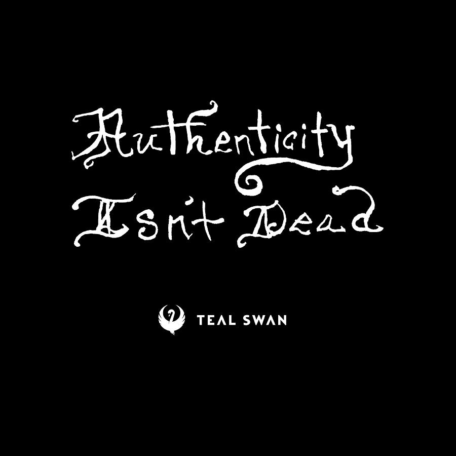 Authenticity Isn't Dead Quote by Teal Eye Print Store
