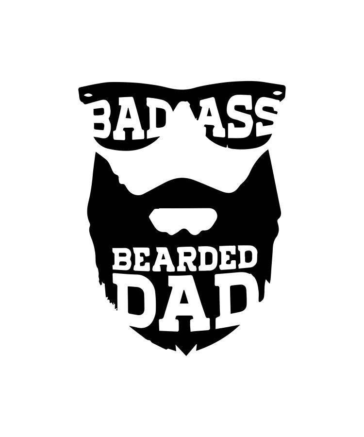 ed035998 Bad Ass Bearded Dad Fathers Day Gift For Dad Fathers Day Gift Father_s Day  Bearded Dj