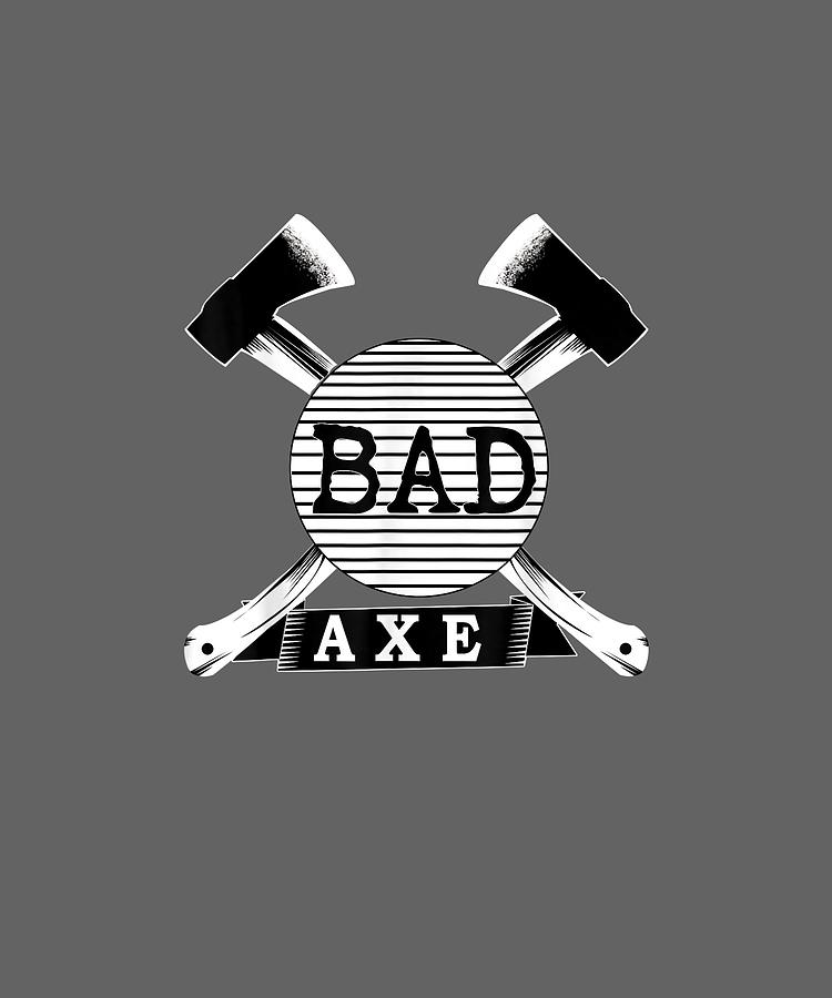 Bad Digital Art - Bad Axe Hatchet Axe Throwing T-shirt by Do David