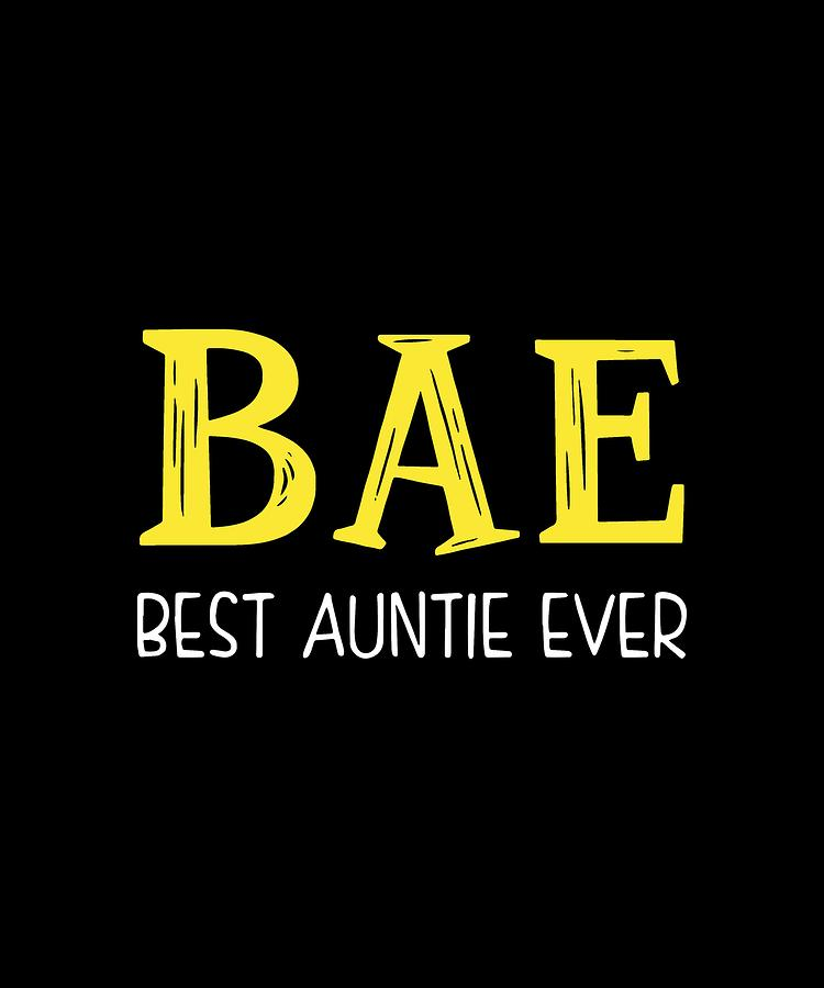 33778c9dd Aunt Drawing - Bae Best Auntie Ever Yellow Men Woman Raglan Sleeve Aunt by  Logan Mathews