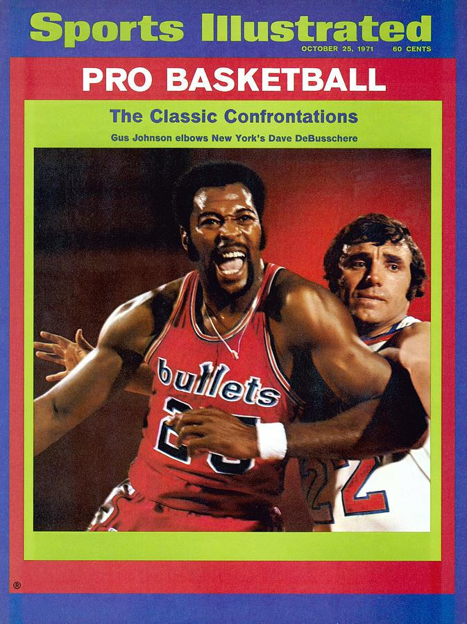 Baltimore Bullets Gus Johnson And New York Knicks Dave Sports Illustrated Cover Photograph by Sports Illustrated