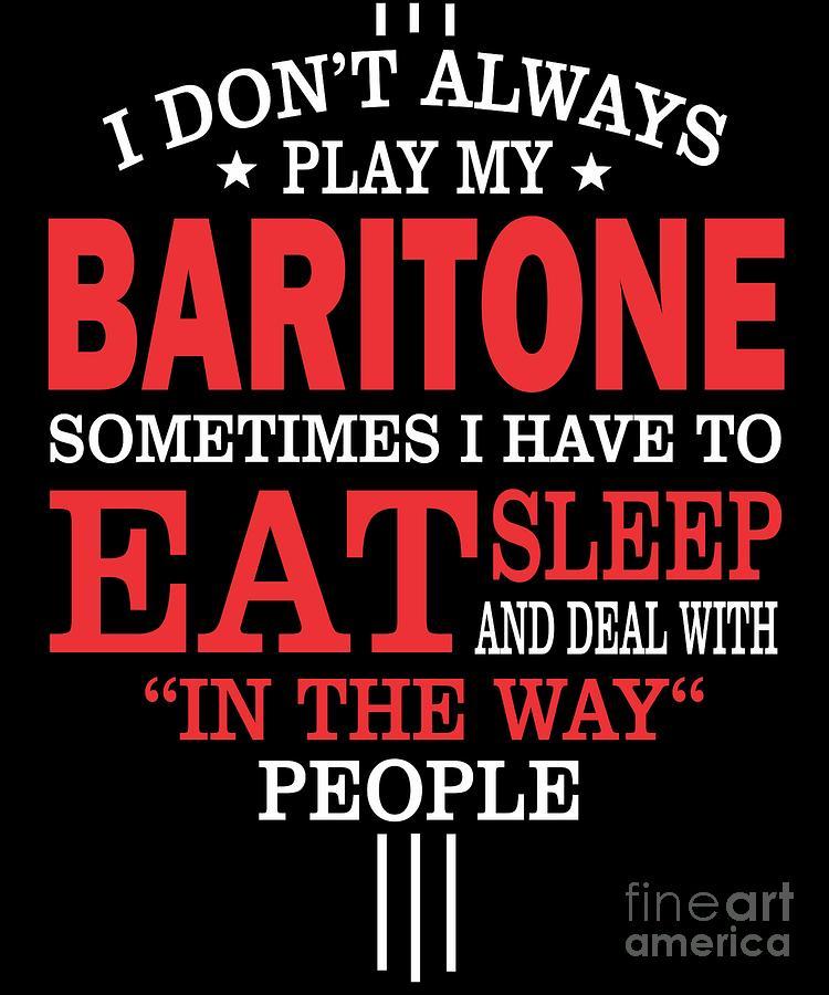 Baritone Players Funny Statement Gift Digital Art by Dusan Vrdelja