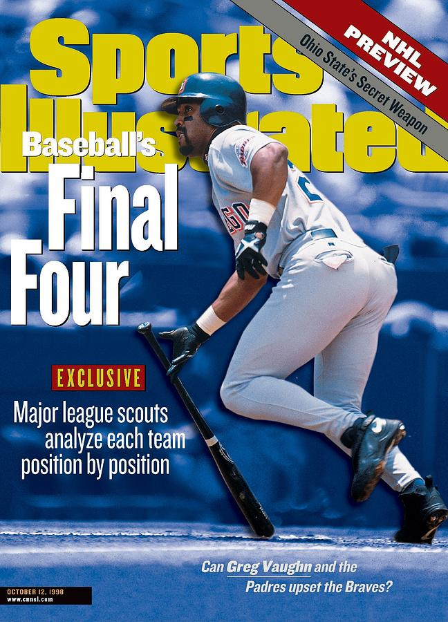 Baseballs Final Four Can Greg Vaughn And The Padres Upset Sports Illustrated Cover Photograph by Sports Illustrated