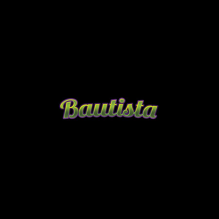 Bautista #Bautista by TintoDesigns