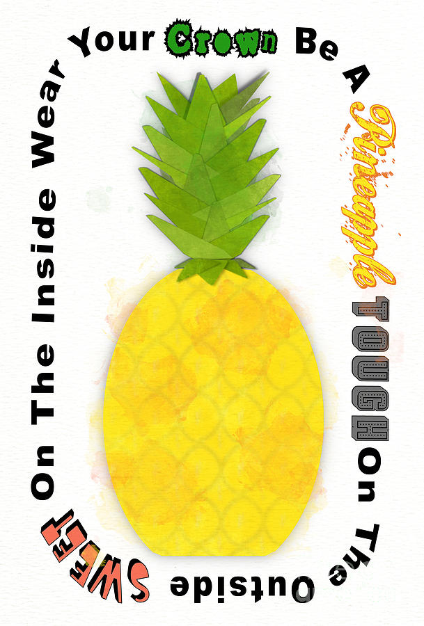Be A Pineapple Digital Watercolor by Colleen Cornelius