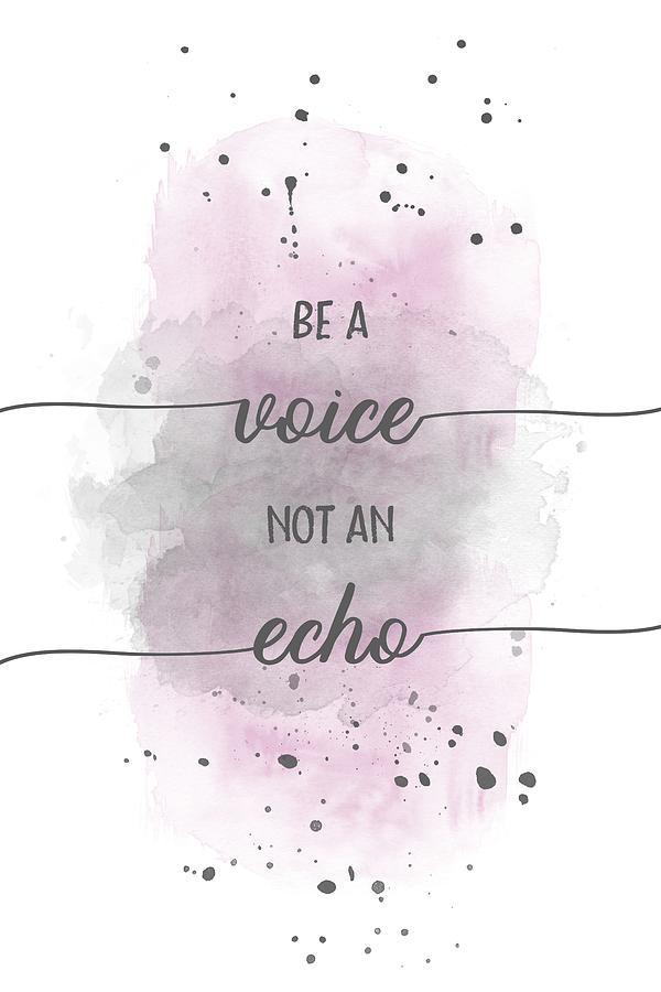 Psychology Digital Art - Be A Voice Not An Echo - Watercolor Pink by Melanie Viola