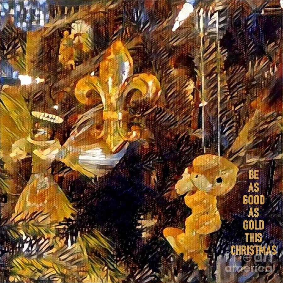 Be as good as Gold by Jodie Marie Anne Richardson Traugott          aka jm-ART