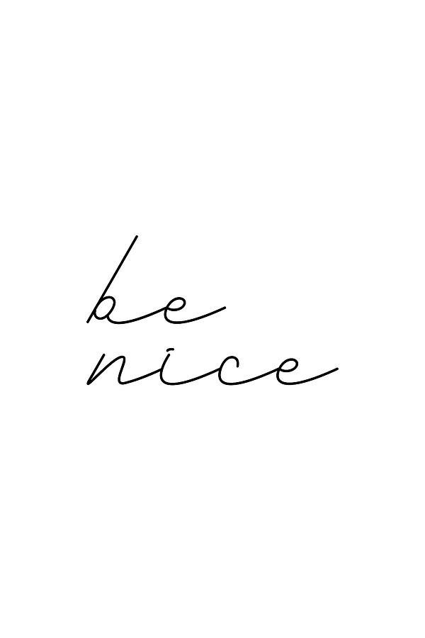 Be Nice 2 #typography #inspirational by Andrea Anderegg