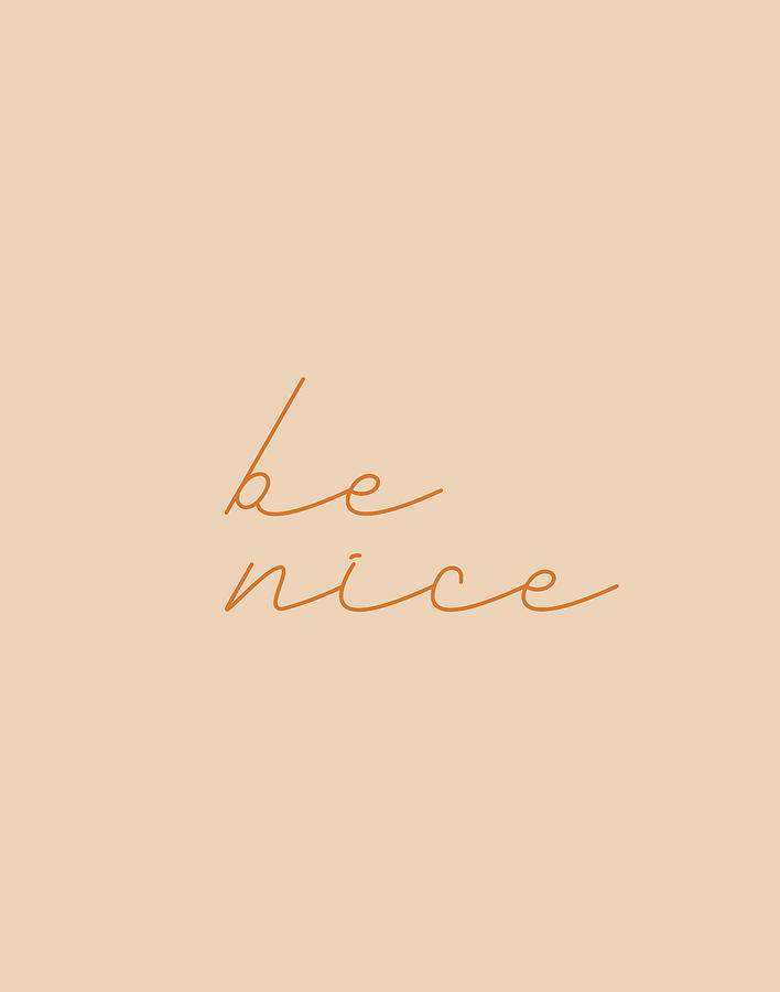 Be Nice #typography  by Andrea Anderegg