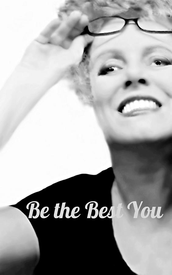 Be The Best You by Diana Angstadt