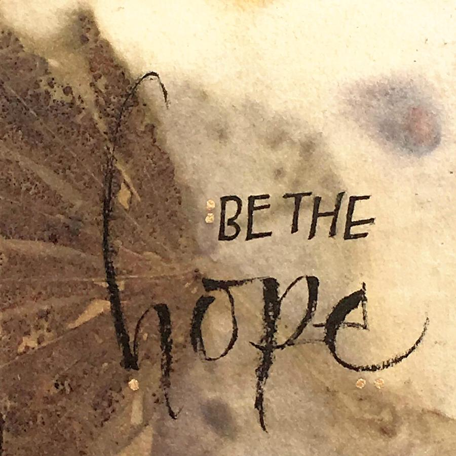 Be The Hope by Sally Wightkin