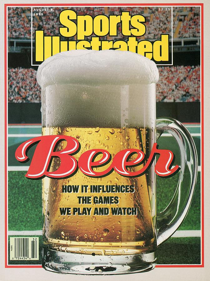 Beer How It Influences The Games We Play And Watch Sports Illustrated Cover Photograph by Sports Illustrated