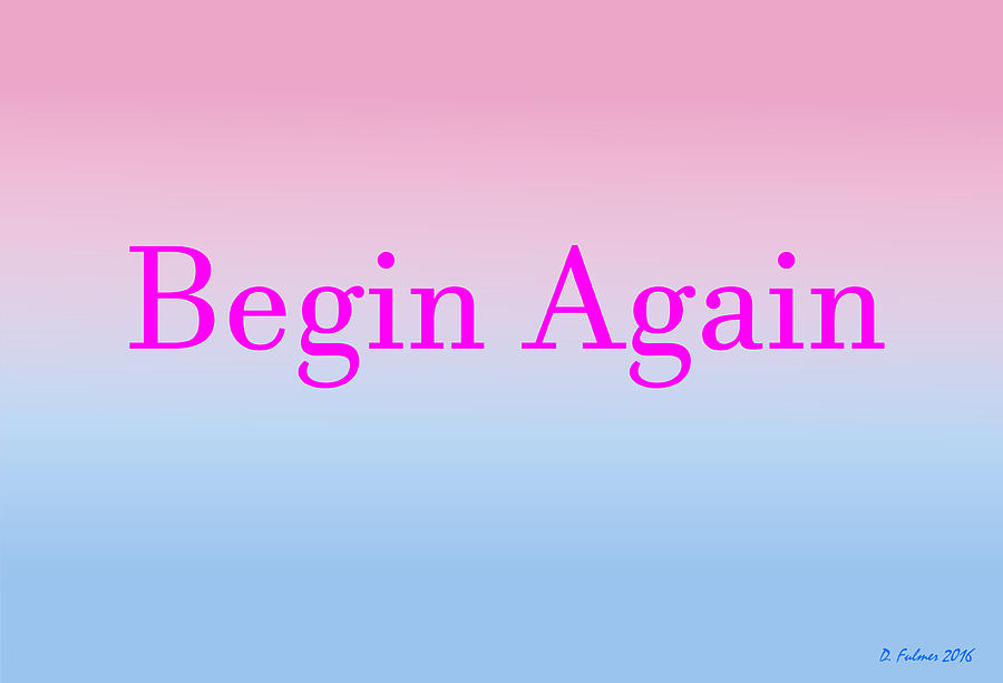 Begin Again by Denise F Fulmer