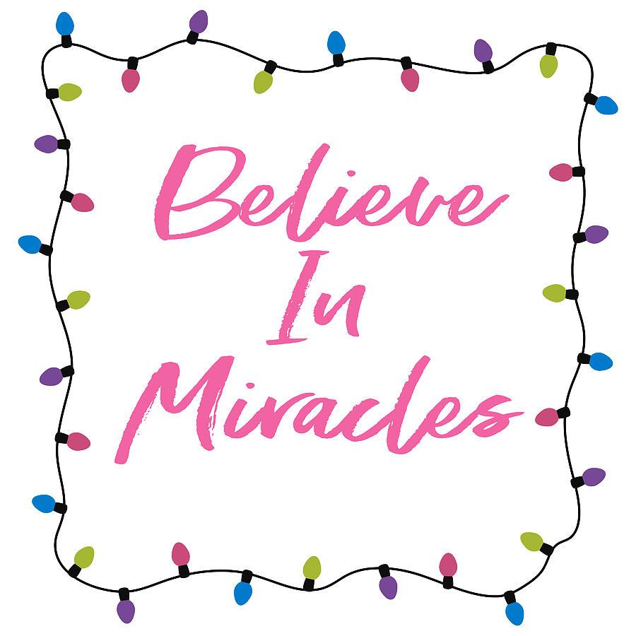 Miracles Digital Art - Believe In Miracles Pink- Art By Linda Woods by Linda Woods
