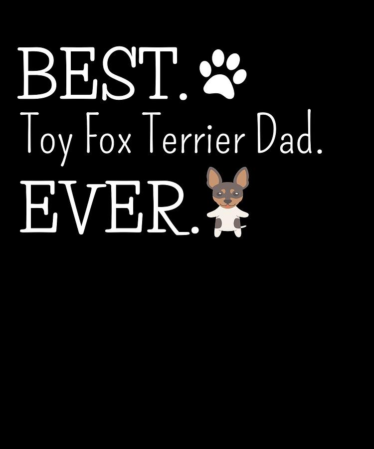 Puppy Digital Art - Best Toy Fox Terrier Dad Ever by DogBoo