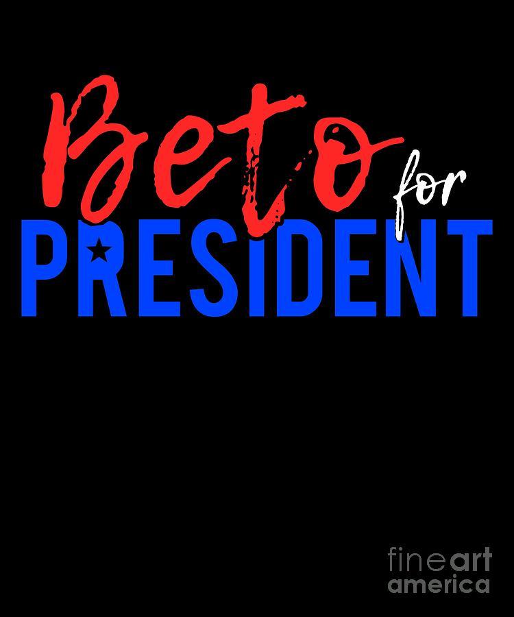 Beto ORourke For President 2020 by Flippin Sweet Gear