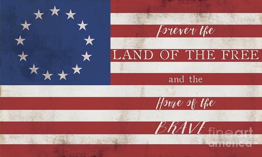 Betsy Ross Flag Land of Free Home of Brave by Audrey Jeanne Roberts