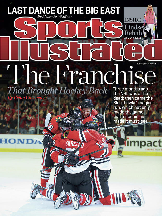 Blackhawks The Franchise That Brought Hockey Back Sports Illustrated Cover Photograph by Sports Illustrated