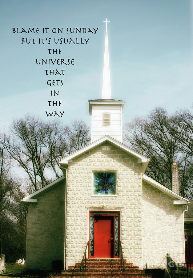 Church Photograph - Blame It On Sunday  by Steven Digman