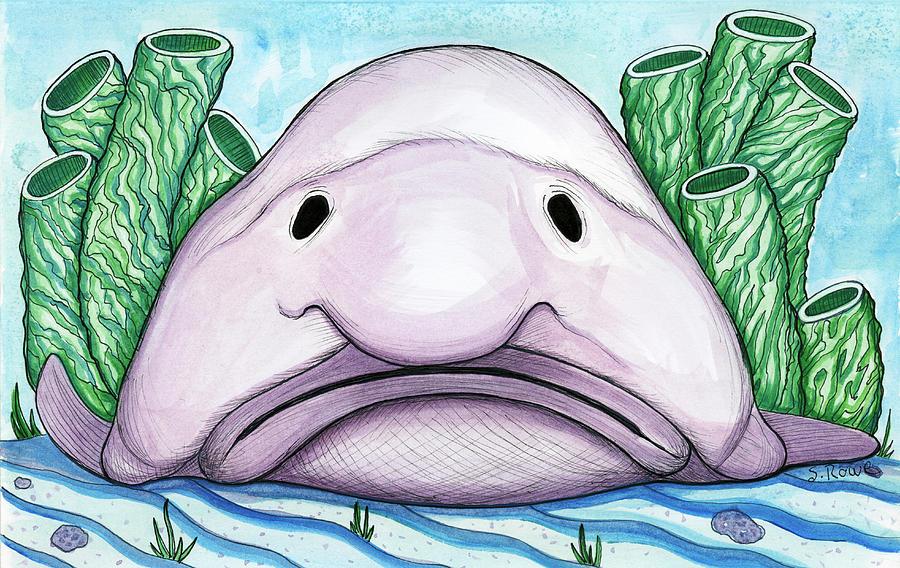 Blobfish Need Love Too by Shawna Rowe