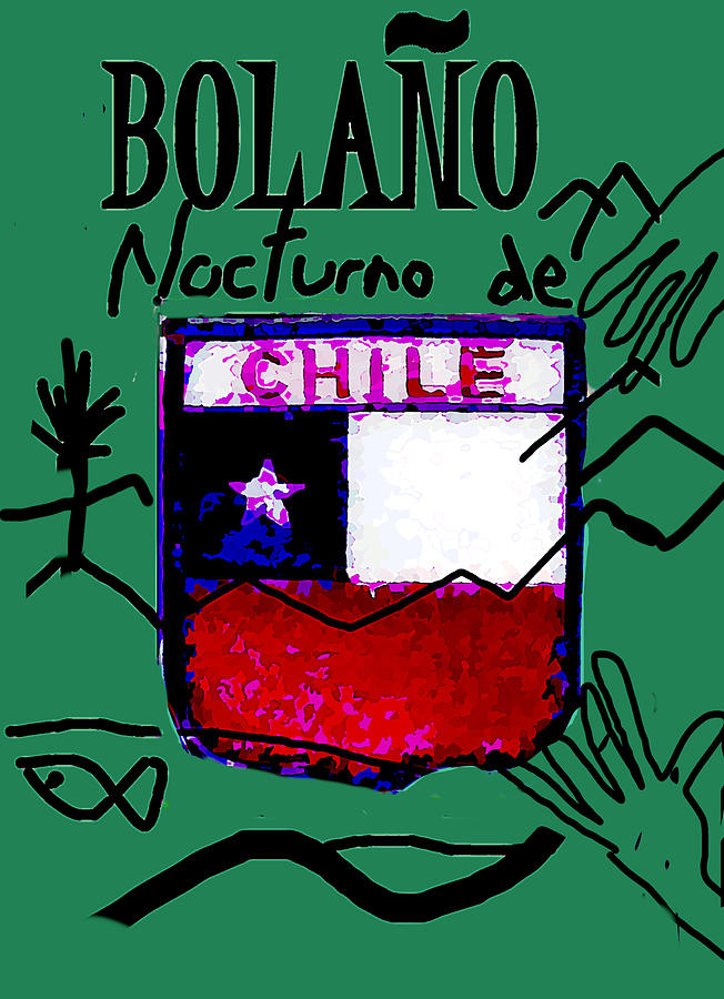Bolano Chile 3  poster by Paul Sutcliffe
