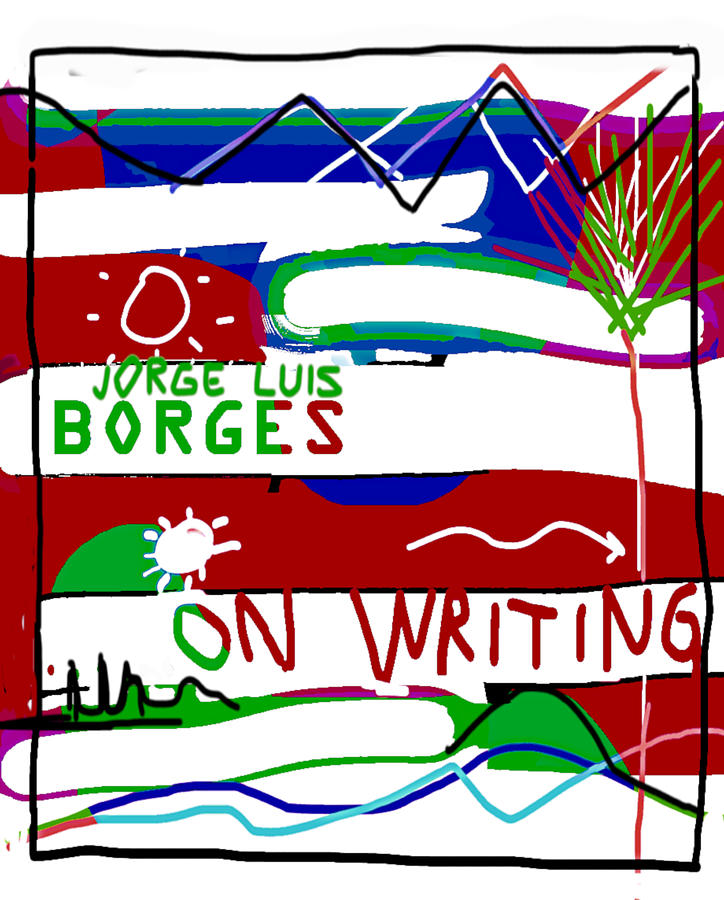 Borges On Writing poster  by Paul Sutcliffe