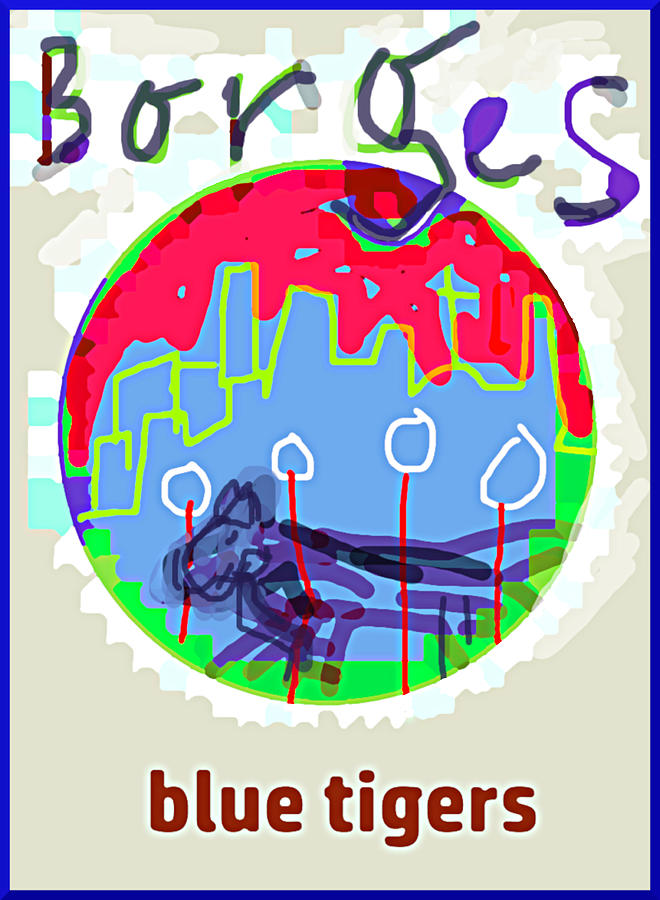 Borges poster Blue tigers 1 by Paul Sutcliffe