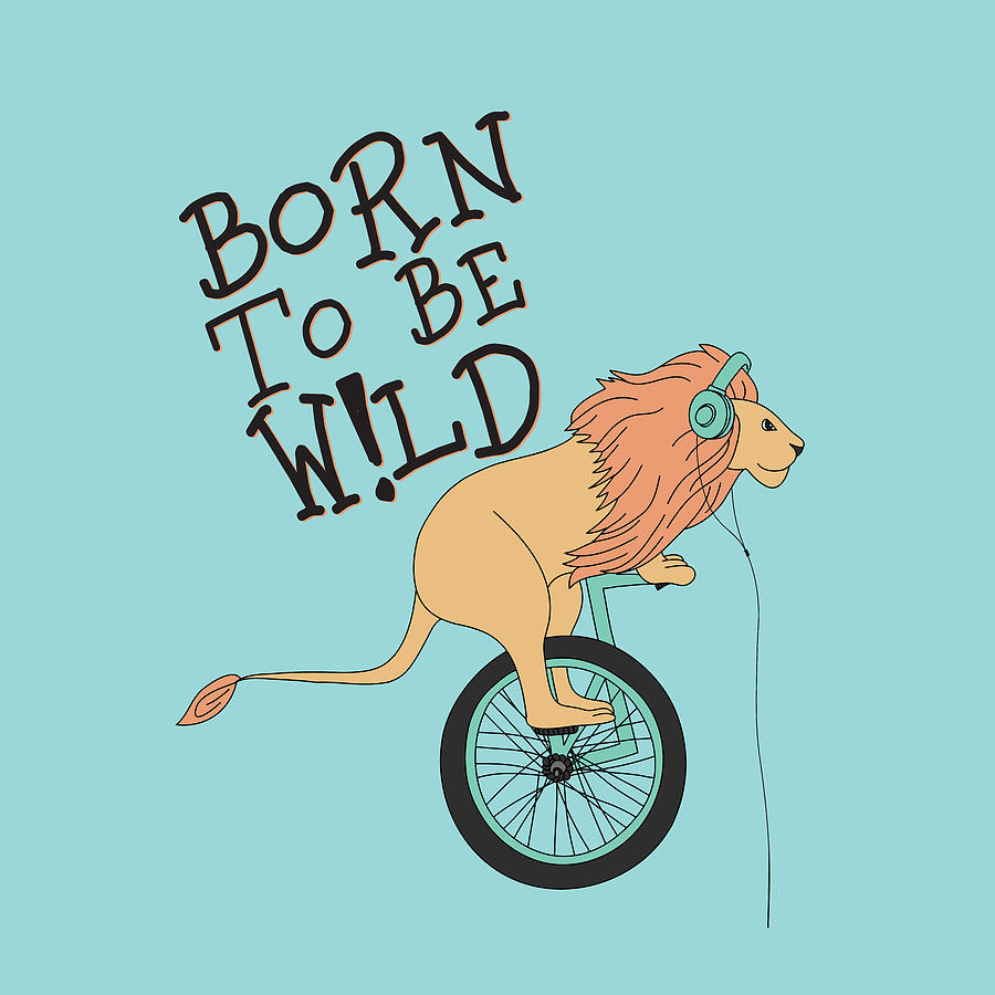 Born To Be Wild - Baby Room Nursery Art Poster Print by Dadada Shop