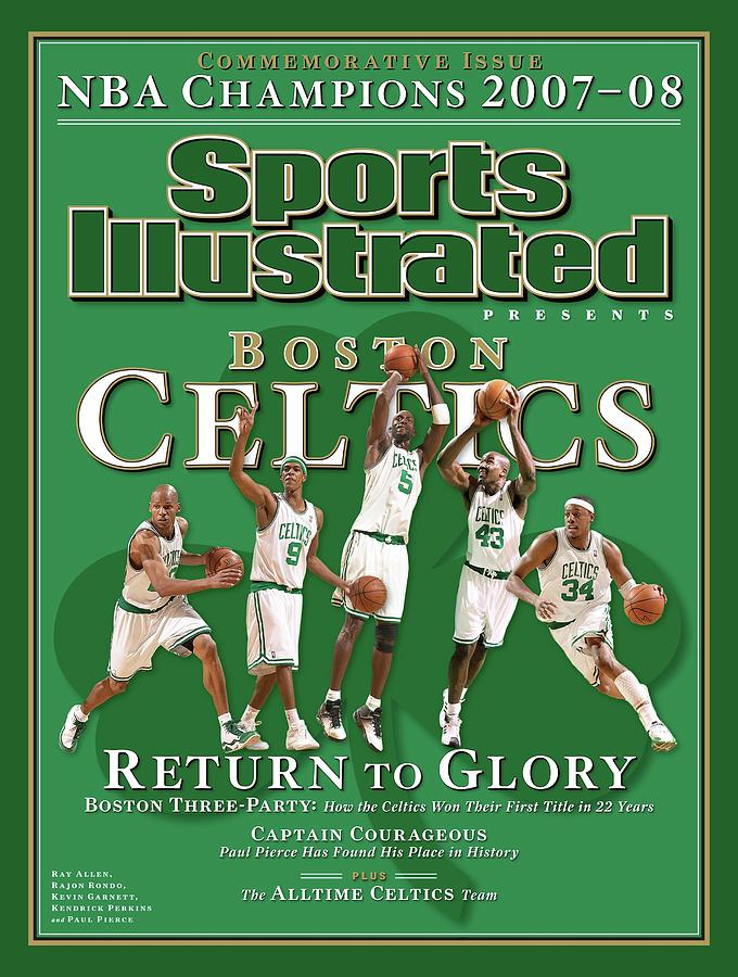 Boston Celtics, Return To Glory 2008 Nba Champions Sports Illustrated Cover Photograph by Sports Illustrated