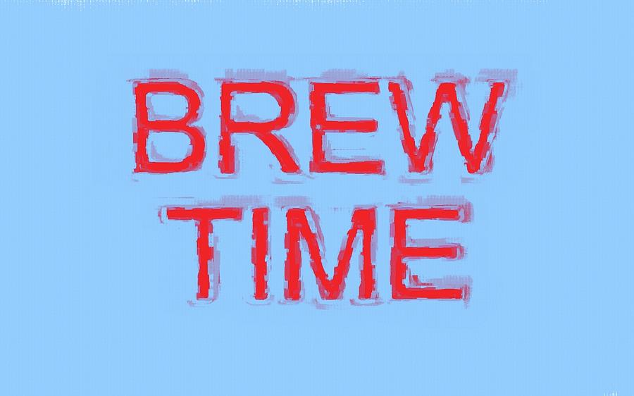 Drink Digital Art - Brew Time by JLowPhotos