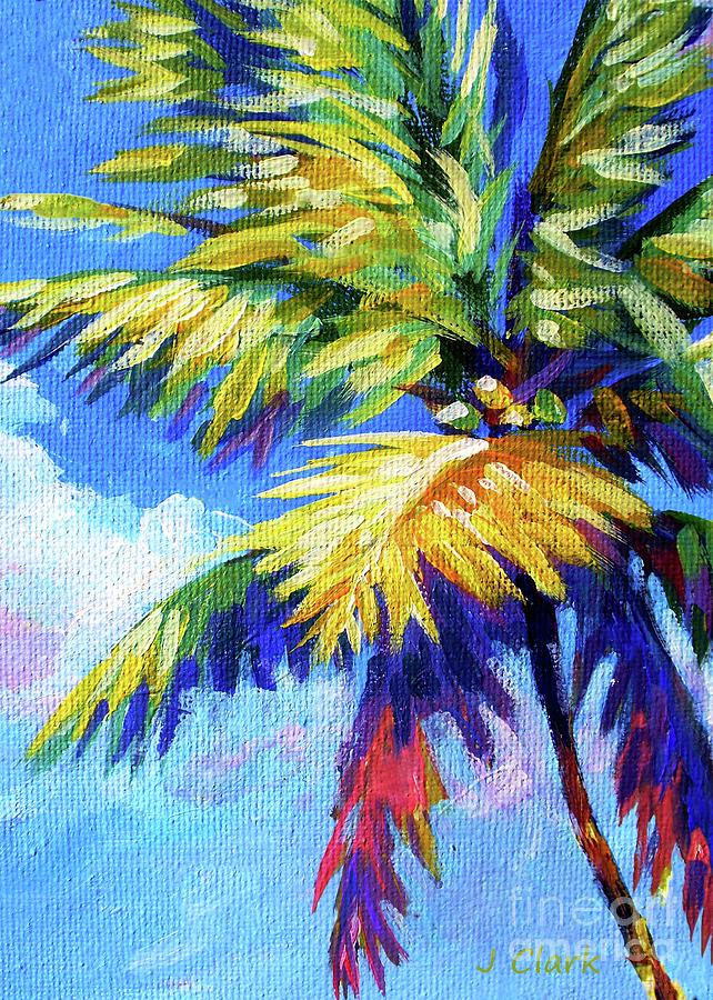 Bright Painting - Bright Palm 5x7 by John Clark