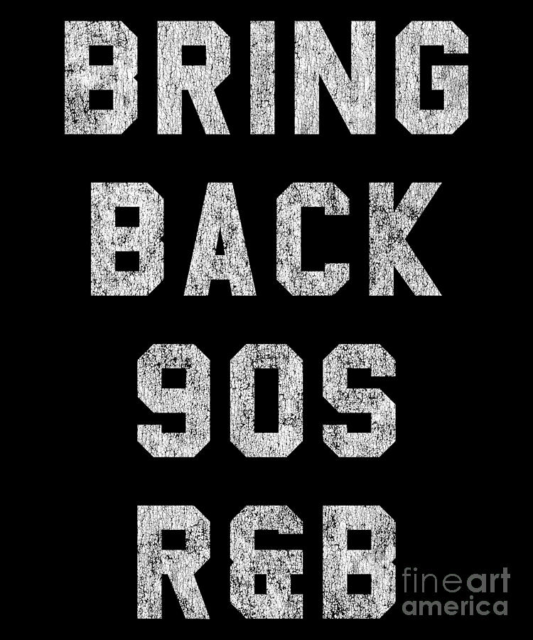 Bring Back 90s RB Music by Flippin Sweet Gear