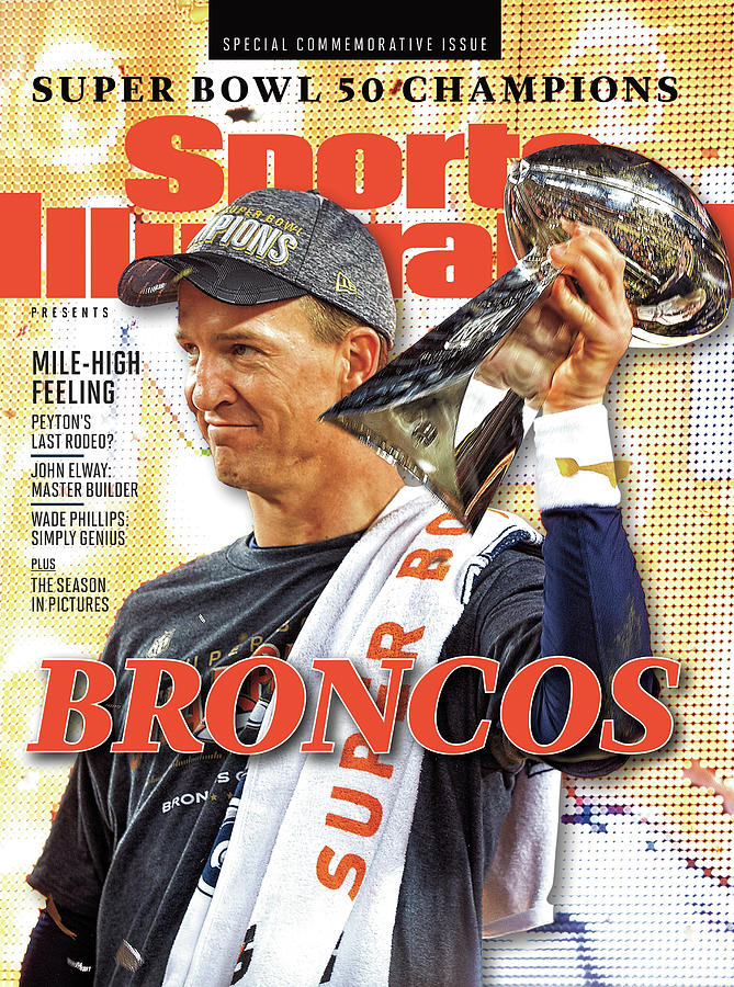Broncos Super Bowl 50 Champions Sports Illustrated Cover Photograph by Sports Illustrated