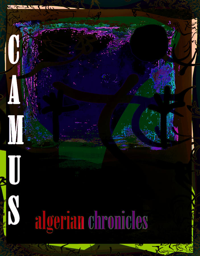 Camus Algerian Chronicles  2 Poster by Paul Sutcliffe