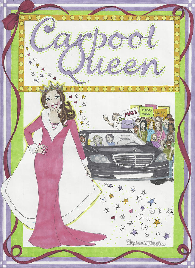 Carpool Queen by Stephanie Hessler