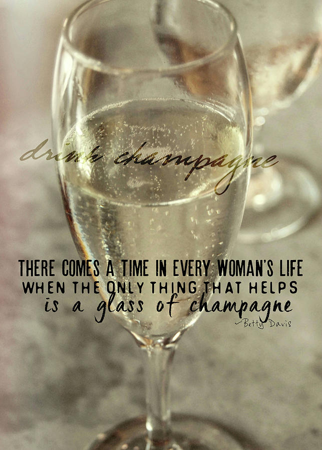 Drink Photograph - Champagne Therapy Quote by JAMART Photography