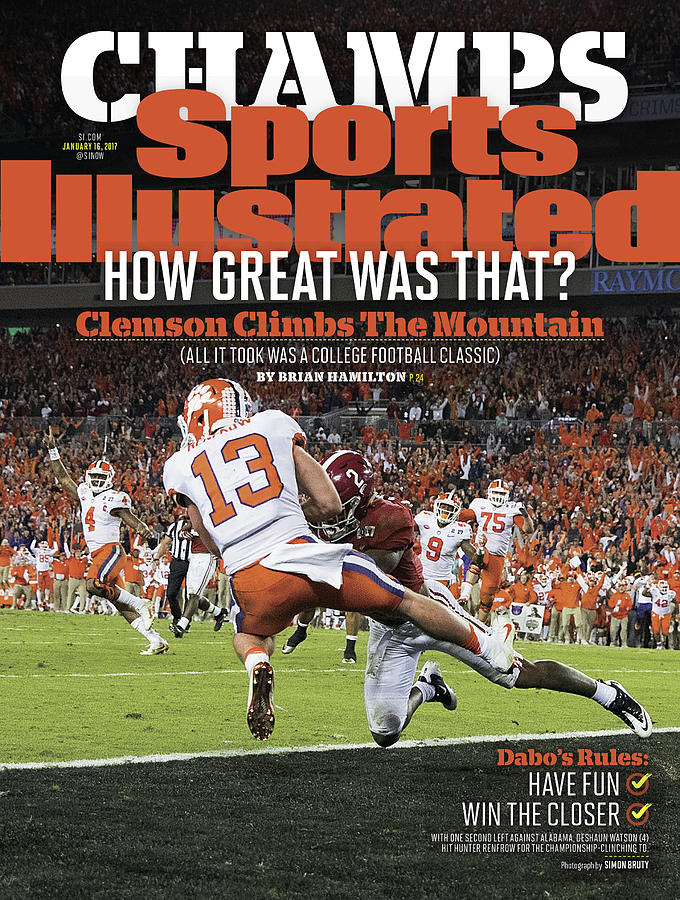 Champs How Great Was That Clemson Climbs The Mountain Sports Illustrated Cover Photograph by Sports Illustrated