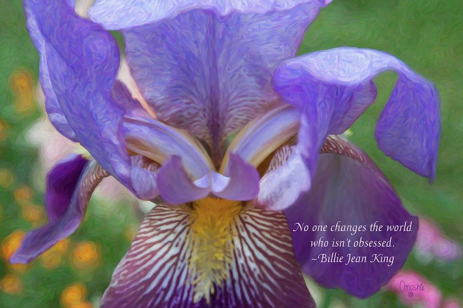 Changing The World - Motivational Flower Art by Omaste Witkowski by Omaste Witkowski