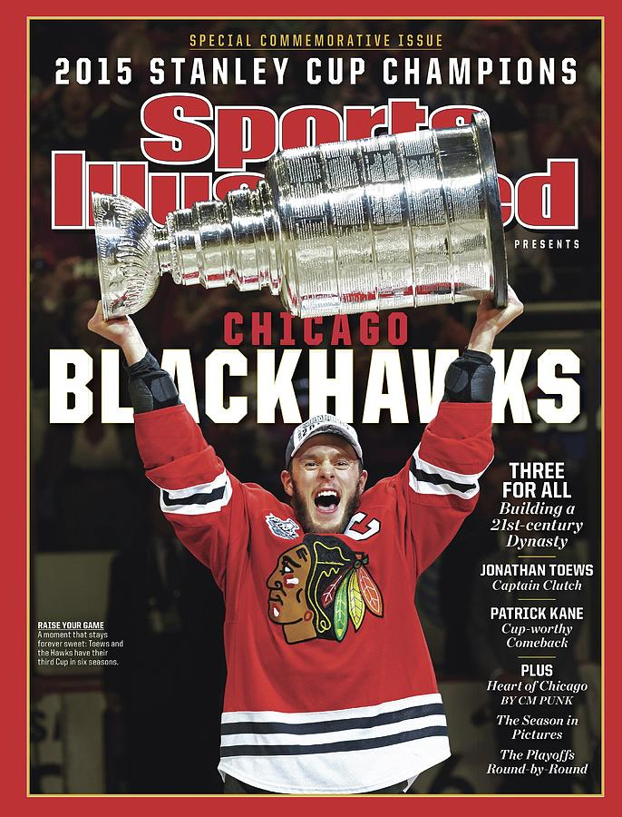 Chicago Blackhawks, 2015 Nhl Stanley Cup Champhions Sports Illustrated Cover Photograph by Sports Illustrated