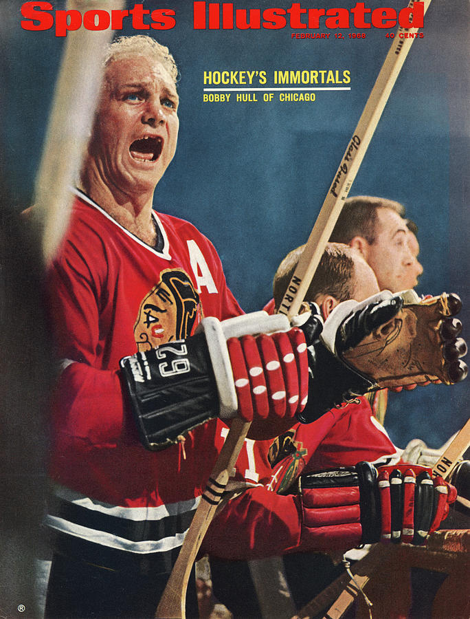 Chicago Blackhawks Bobby Hull... Sports Illustrated Cover Photograph by Sports Illustrated