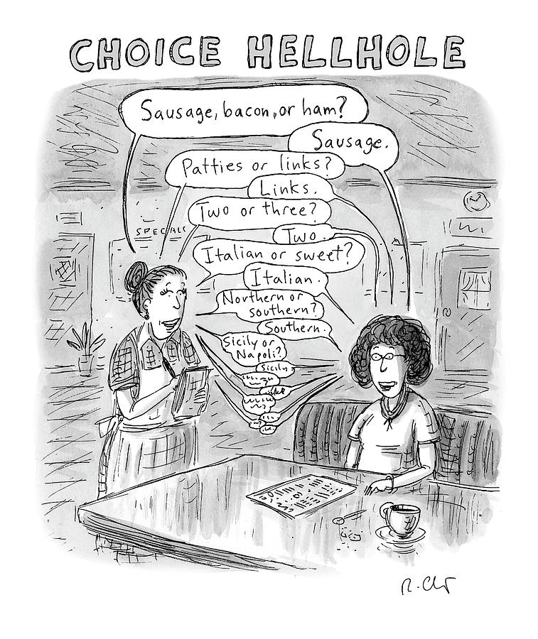 Choice Hellhole Drawing by Roz Chast
