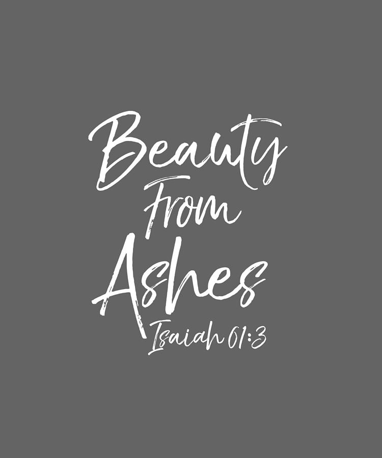 Christian Bible Verse Quote For Women Beauty From Ashes Long Sleeve T-shirt