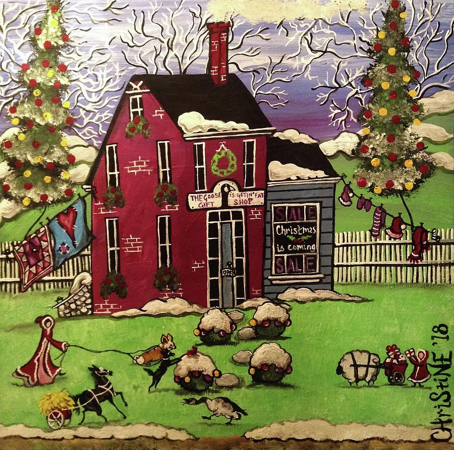 Christmas Is Coming To The Goose Is Getting Fat Gift Shop Painting by Christine Janeway