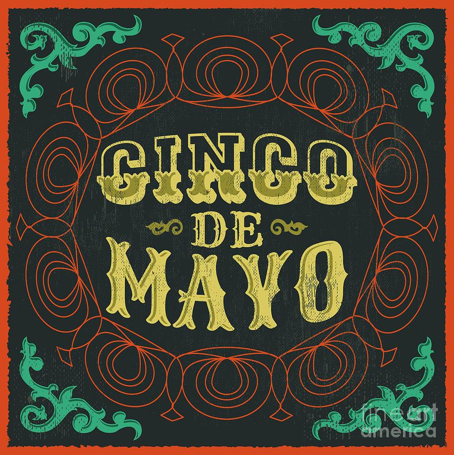 Typography Digital Art - Cinco De Mayo - Vintage Mexican by Julio Aldana