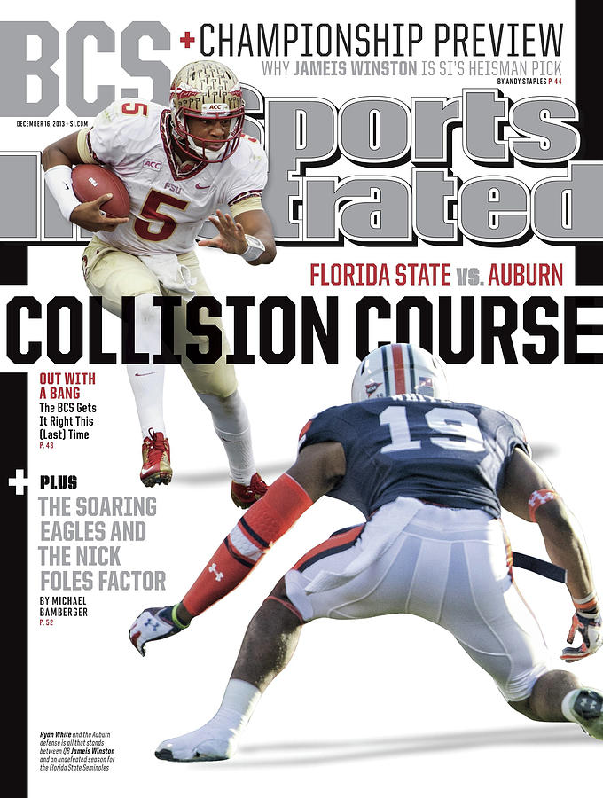 Collision Course Florida State Vs. Auburn, 2013 Bcs Sports Illustrated Cover Photograph by Sports Illustrated