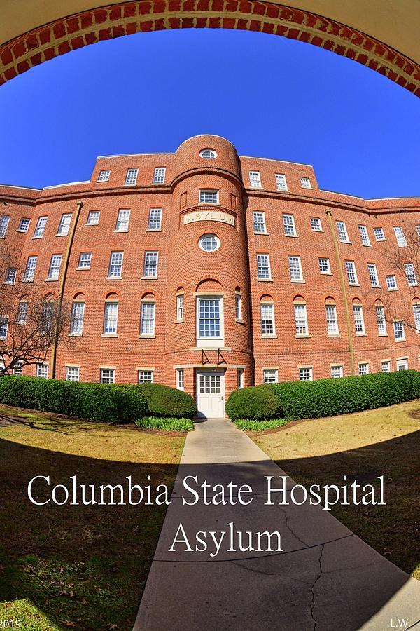 Columbia State Hospital Asylum by Lisa Wooten